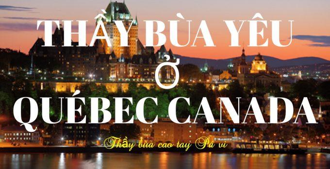 Thầy làm bùa ngải yêu ở Québec Canada